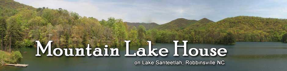 Mountain Lake House, Cabin Rental On Lake Santeetlah. 828 479 8558 Or